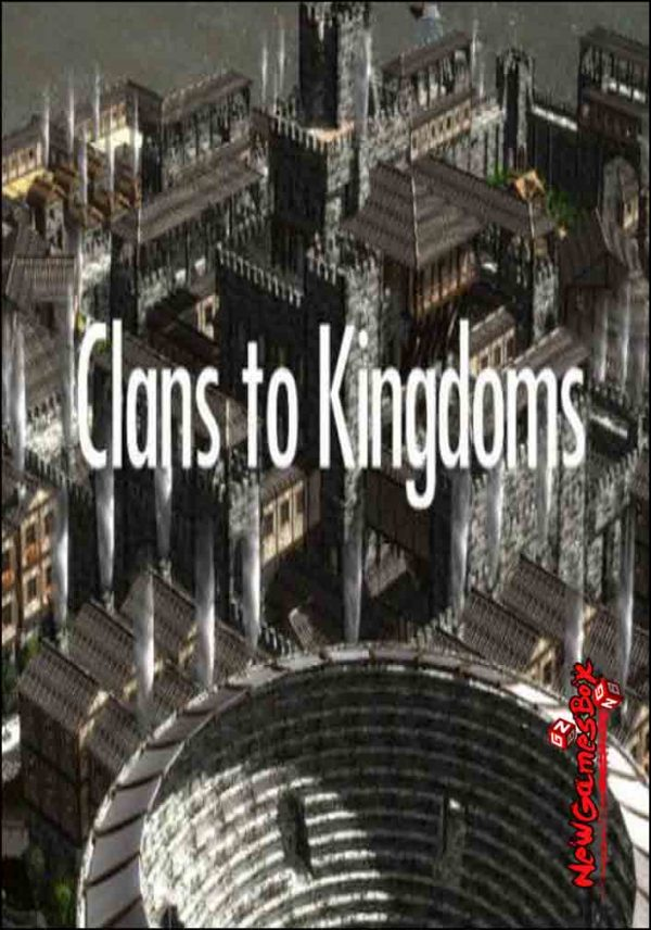 Clans To Kingdoms Free Download