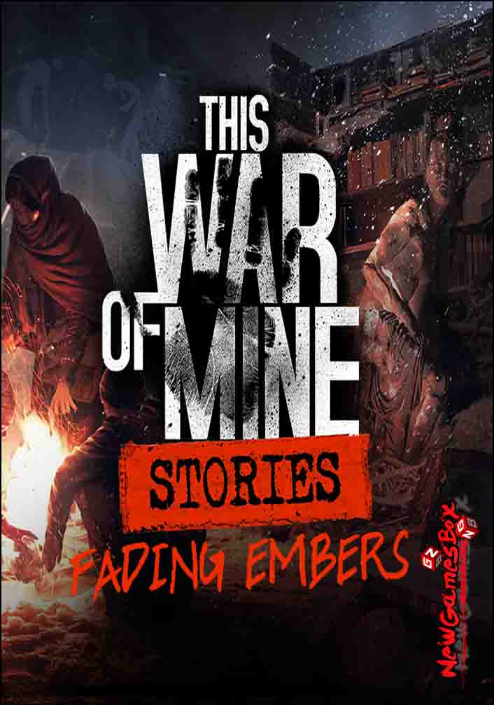 This War Of Mine Stories Fading Embers Free Download