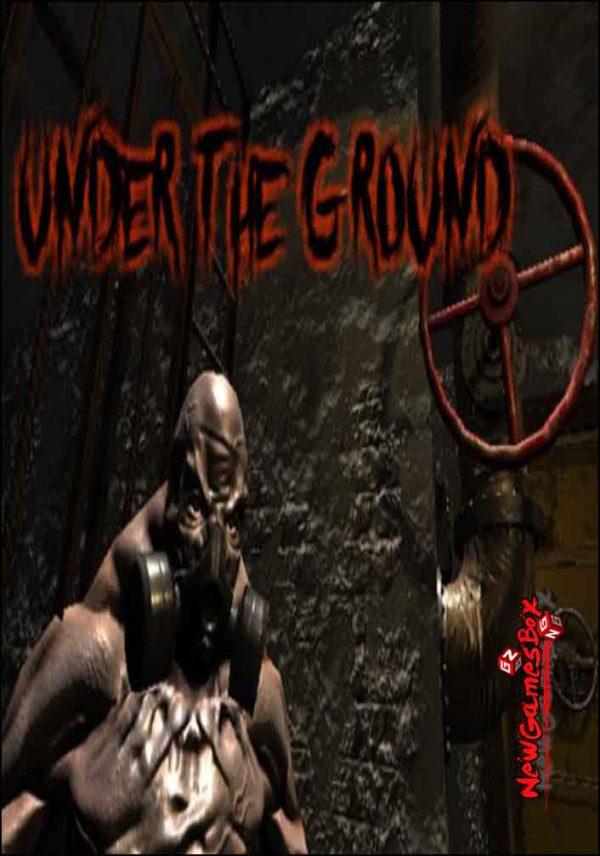 Under The Ground Free Download