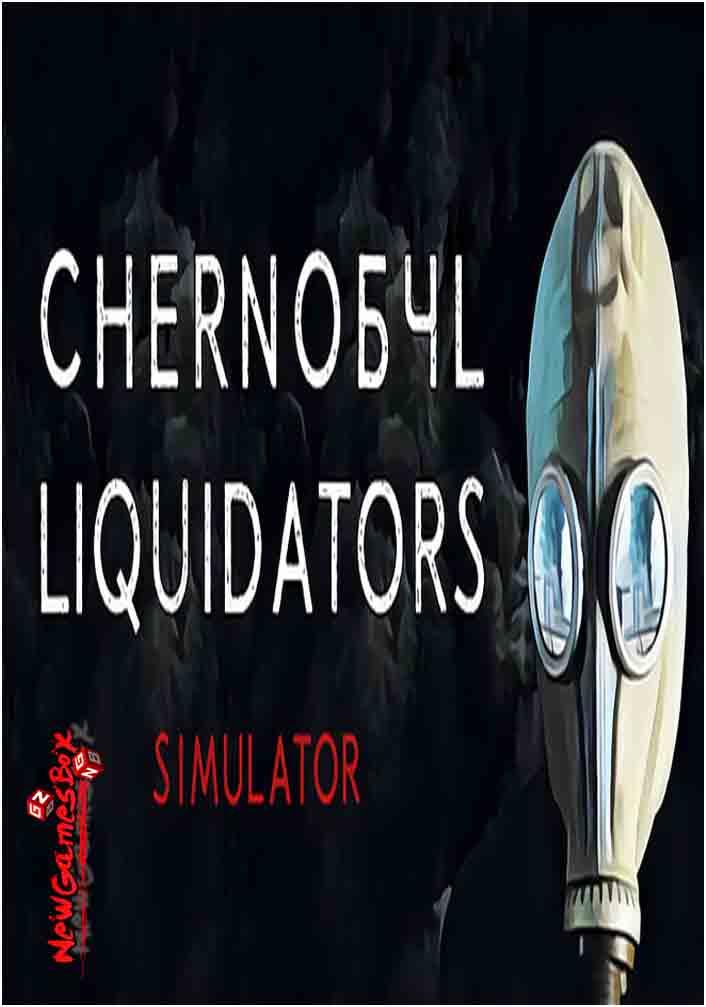 Chernobyl Liquidators Simulator Free Download