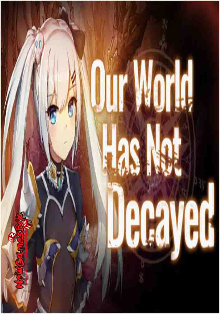 Our World Has Not Decayed Free Download