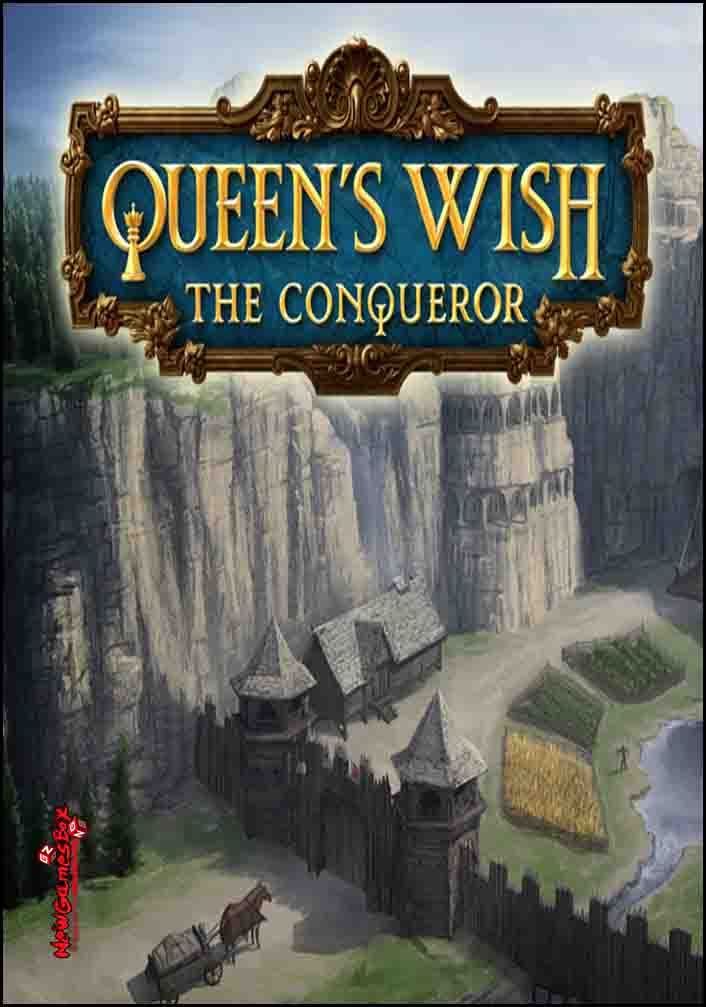 Queens Wish The Conqueror Free Download