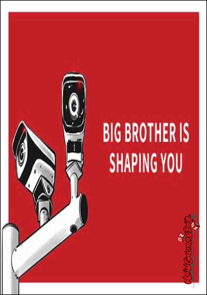 Big Brother Is Shaping You Free Download