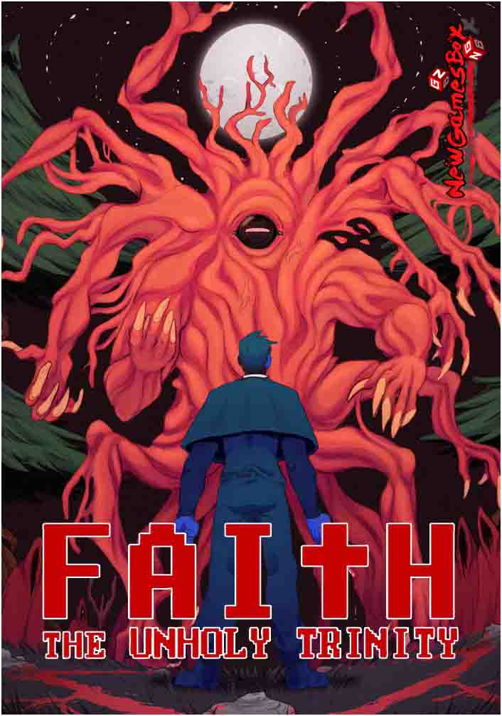 FAITH The Unholy Trinity Free Download