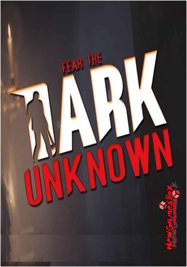 Fear The Dark Unknown Free Download