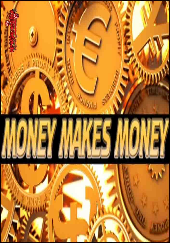 Money Makes Money Free Download