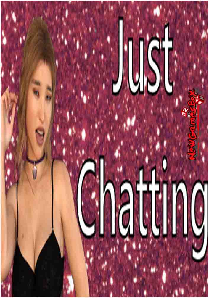 Just Chatting Free Download