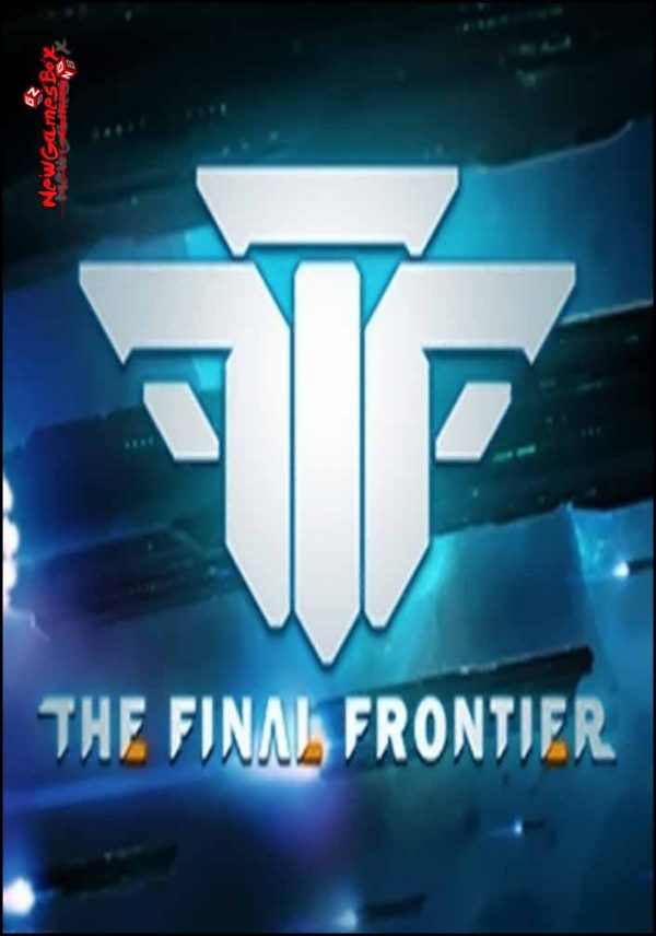 TFF The Final Frontier Free Download