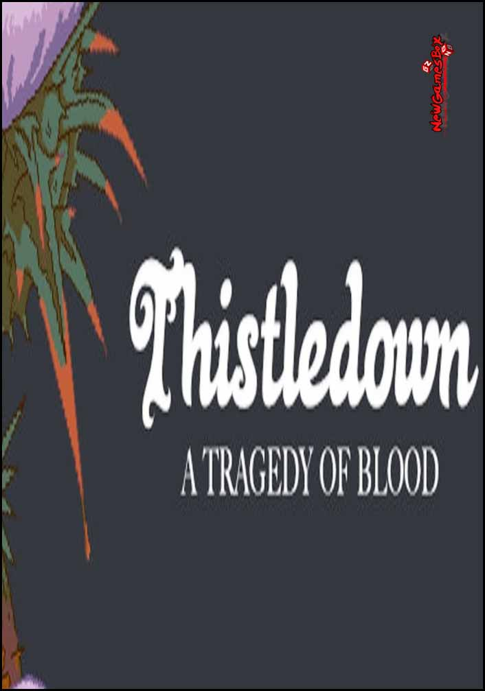 Thistledown A Tragedy Of Blood Free Download