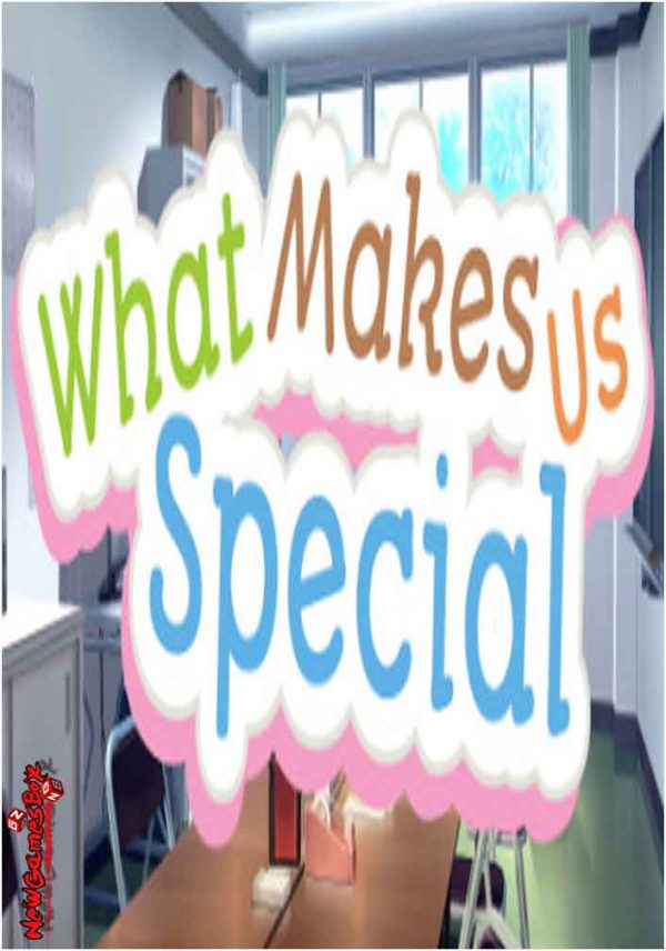 What Makes Us Special Free Download