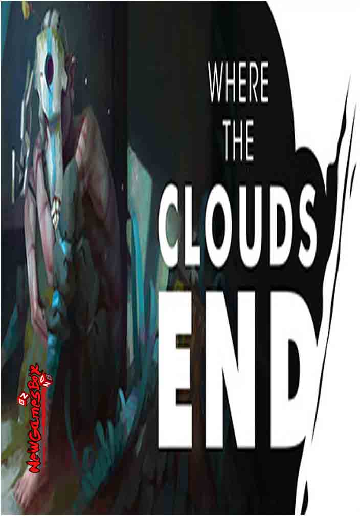 Where The Clouds End Free Download