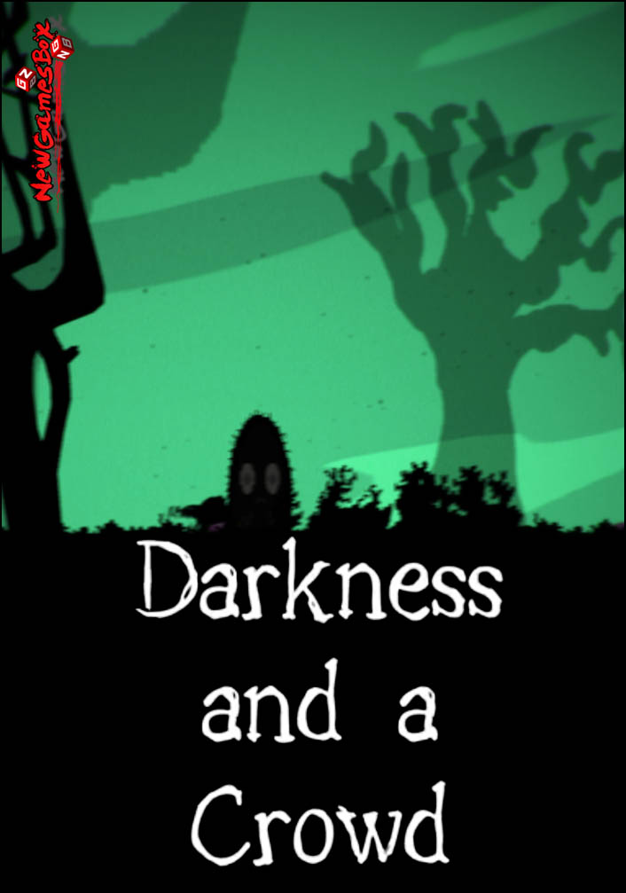 Darkness And A Crowd Free Download