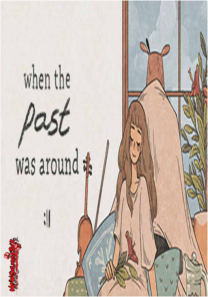 When The Past Was Around Free Download PC Game Setup