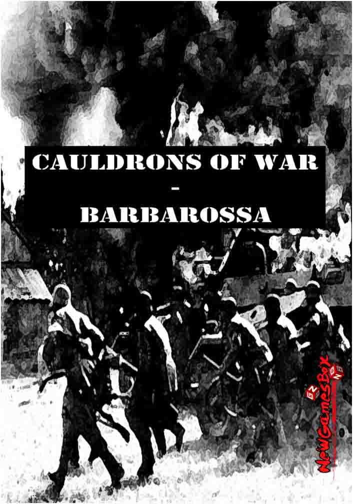 Cauldrons Of War Barbarossa Free Download PC Setup