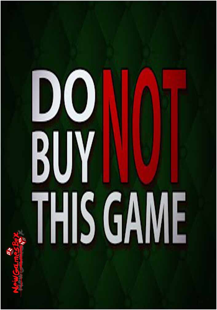 Do Not Buy This Game Free Download Full PC Setup