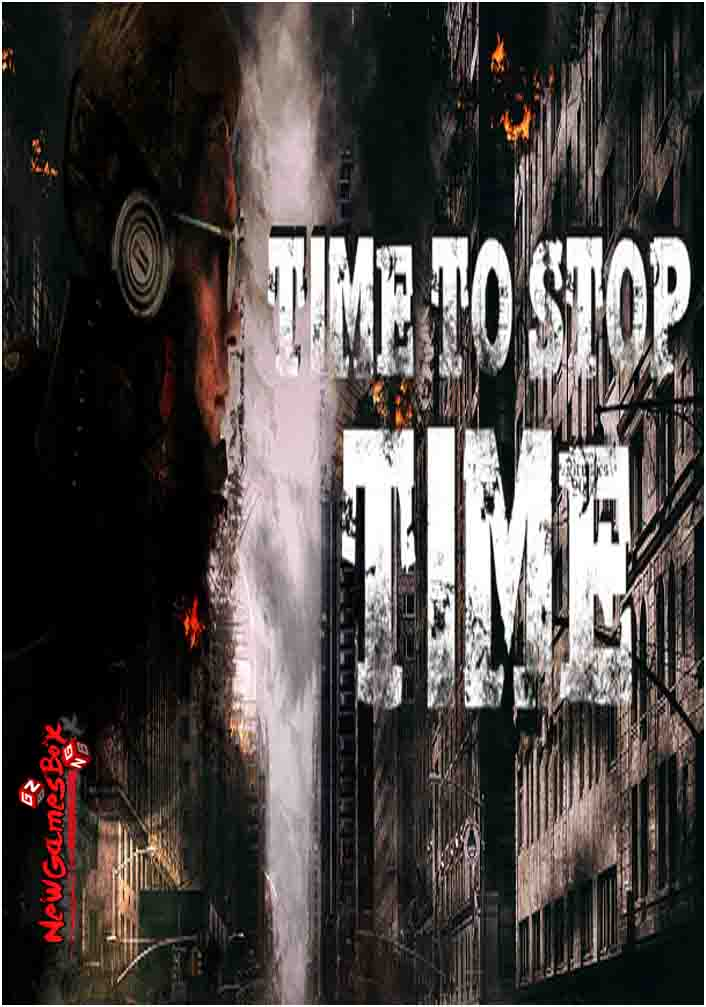 Time To Stop Time Free Download PC Game Setup